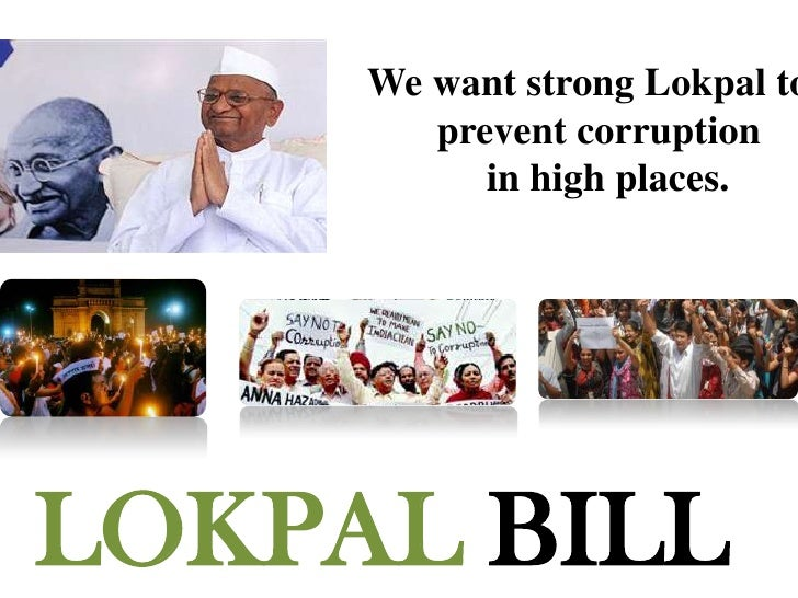 will lokpal bill remove corruption The bill aims to set an anti-corruption ombudsman, lokpal at the centre  when  the government that promised to reduce corruption is making.