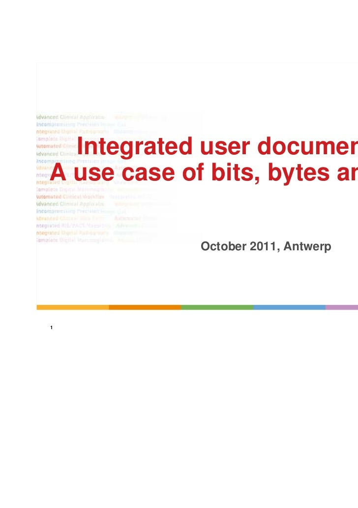 Integrated user documentationA use case of bits, bytes and words            October 2011, Antwerp1