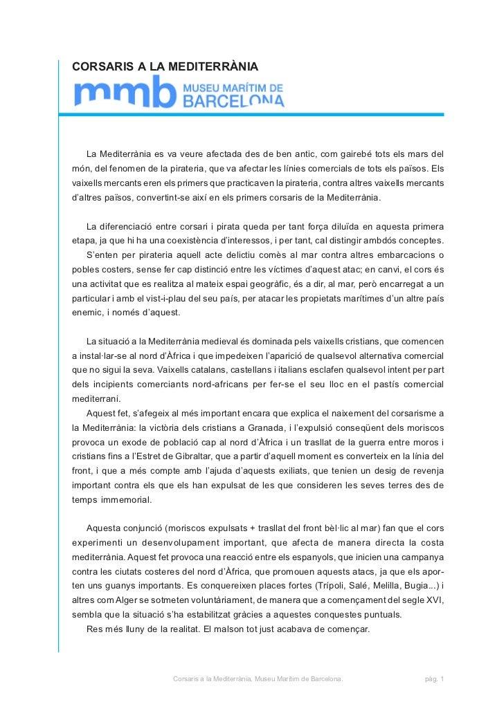 CORSARIS A LA MEDITERRÀNIA   La Mediterrània es va veure afectada des de ben antic, com gairebé tots els mars delmón, del ...