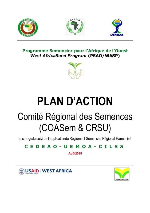 Programme Semencier pour l'Afrique de l'Ouest West AfricaSeed Program (PSAO/WASP) PLAN D'ACTION Comité Régional des Semenc...
