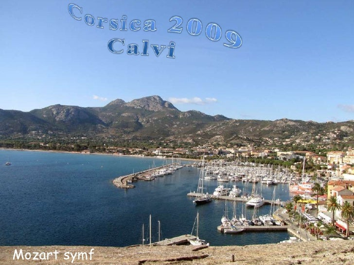 Corsica 2009<br />Calvi<br />Mozart symf 21<br />