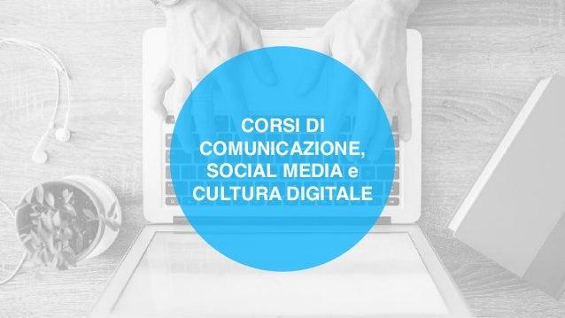 CORSI DI COMUNICAZIONE, SOCIAL MEDIA e CULTURA DIGITALE