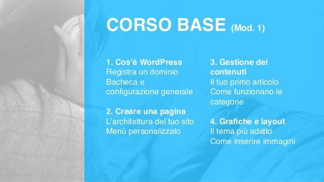 CORSO INTERMEDIO (Mod. 2) 1. Digital identity Gestire la presenza online Crea il tuo Brand 2. Funzioni avanzate Widget e p...