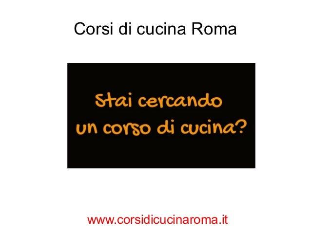 Corsi di cucina creativa roma - Corsi di cucina a roma ...