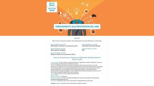 WEB ANALYTICS ANALIZZARE LA COMUNICAZIONE ONLINE Le professioni del web - Lezione 01 - 20 marzo 2015