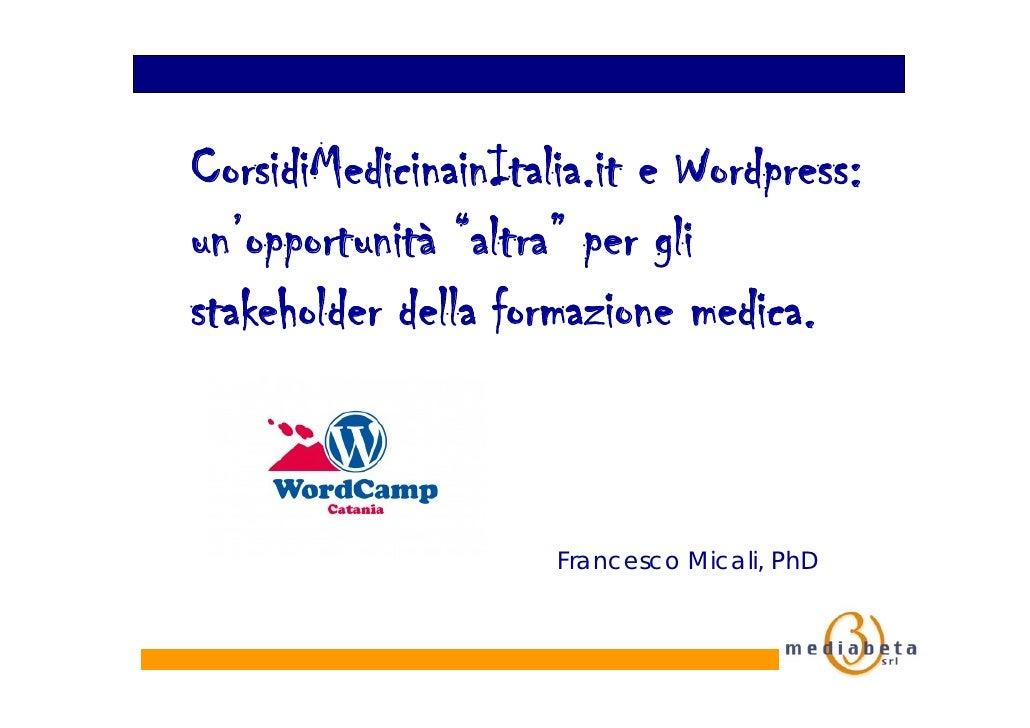 """CorsidiMedicinainItalia.it e Wordpress:un'opportunità """"altra"""" per glistakeholder della formazione medica.                 ..."""
