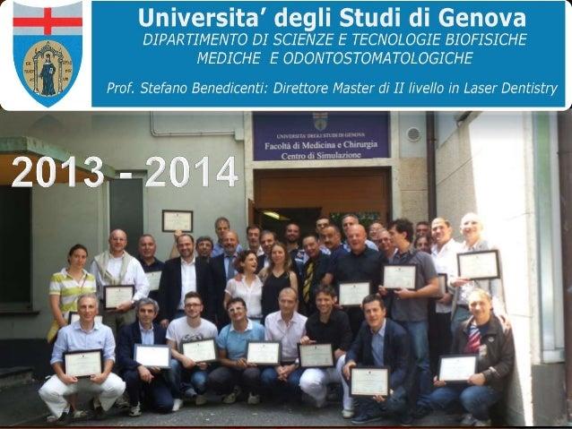 LASER DENTISTRY 2016 Corso di Alta Formazione in collaborazione con: Università degli Studi di Genova Di.S.C. - Dipartimen...