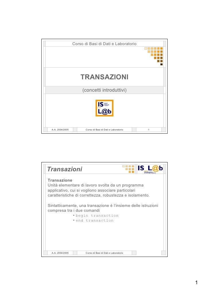 Corso di Basi di Dati e Laboratorio                            TRANSAZIONI                         (concetti introduttivi)...