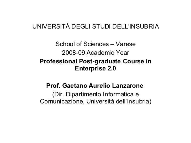 UNIVERSITÀ DEGLI STUDI DELL'INSUBRIA School of Sciences – Varese 2008-09 Academic Year Professional Post-graduate Course i...