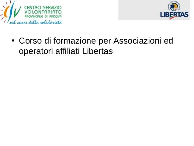 • Corso di formazione per Associazioni ed operatori affiliati Libertas
