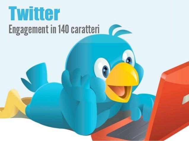 TwitterEngagement in 140 caratteri