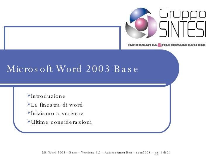 Microsoft Word 2003 Base <ul><li>Introduzione </li></ul><ul><li>La finestra di word </li></ul><ul><li>Iniziamo a scrivere ...