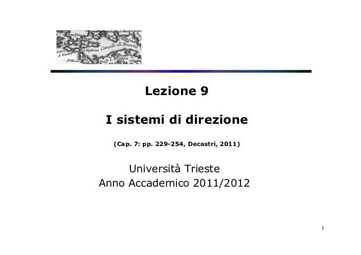 Lezione 9 I sistemi di direzione  (Cap. 7: pp. 229-254, Decastri, 2011)     Università TriesteAnno Accademico 2011/2012   ...