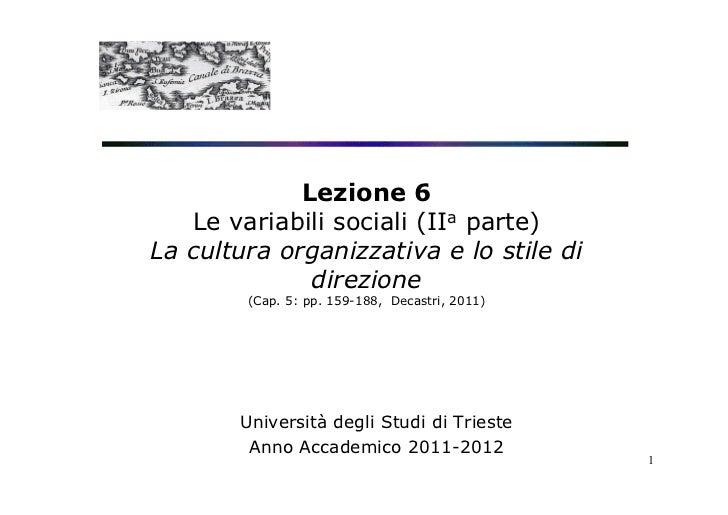 Lezione 6   Le variabili sociali (IIa parte)La cultura organizzativa e lo stile di              direzione        (Cap. 5: ...