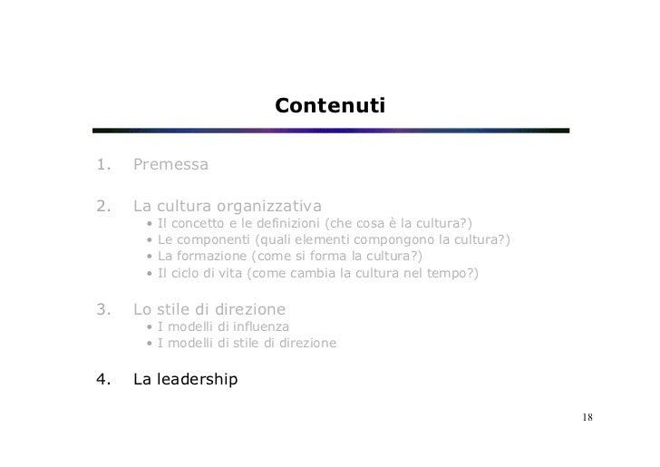 Contenuti1.   Premessa2.   La cultura organizzativa       • Il concetto e le definizioni (che cosa è la cultura?)      ...