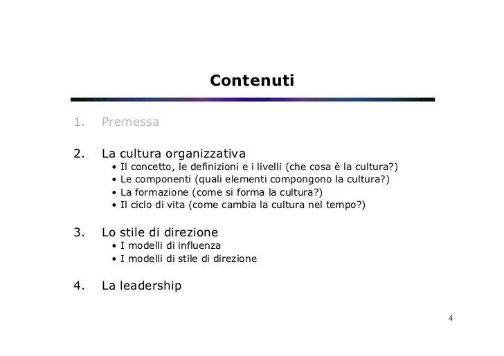 Contenuti1.   Premessa2.   La cultura organizzativa       • Il concetto, le definizioni e i livelli (che cosa è la cult...