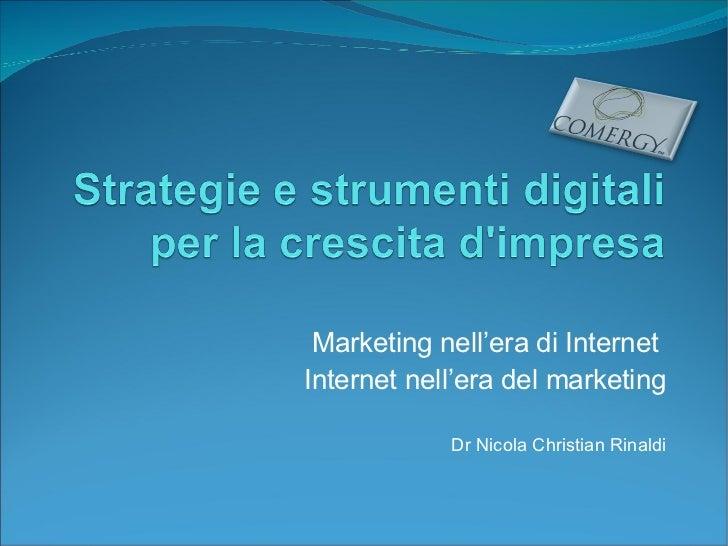 Marketing nell'era di InternetInternet nell'era del marketing            Dr Nicola Christian Rinaldi