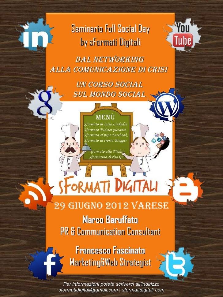 Seminario Full Social Day         by sFormati Digitali     Dal networkingalla comunicazione Di crisi         un corso soci...