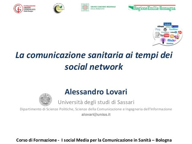 La comunicazione sanitaria ai tempi dei social network  Alessandro Lovari  Università degli studi di Sassari  Dipartimento...