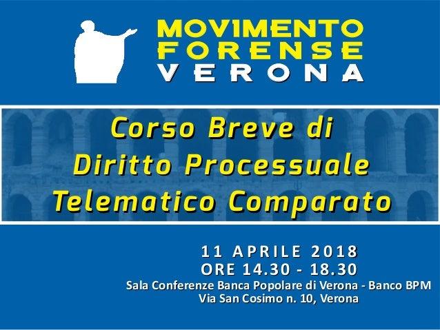 1 1 A P R I L E 2 0 1 81 1 A P R I L E 2 0 1 8 ORE 14.30 - 18.30ORE 14.30 - 18.30 Sala Conferenze Banca Popolare di Verona...