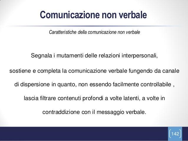 Comunicazione non verbale                Caratteristiche della comunicazione non verbale        Segnala i mutamenti delle ...