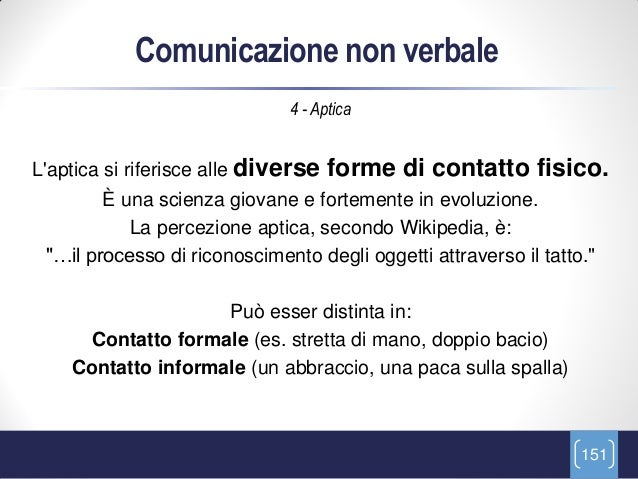 Comunicazione non verbale                              4 - ApticaLaptica si riferisce alle diverse   forme di contatto fis...