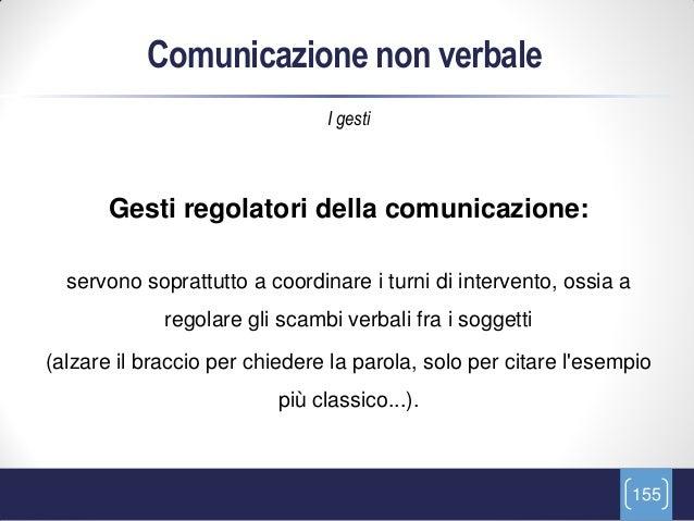 Comunicazione non verbale                               I gesti       Gesti regolatori della comunicazione:  servono sopra...