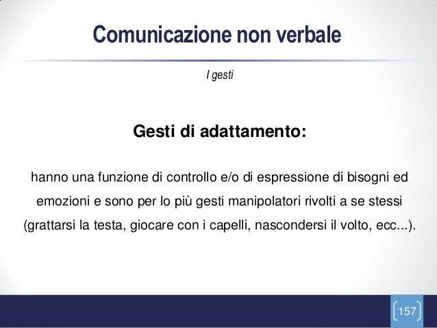 Comunicazione non verbale                                  I gesti                    Gesti di adattamento: hanno una funz...
