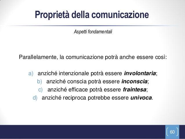 Proprietà della comunicazione                     Aspetti fondamentaliParallelamente, la comunicazione potrà anche essere ...