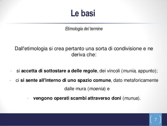 Le basi                            Etimologia del termine    Dalletimologia si crea pertanto una sorta di condivisione e n...