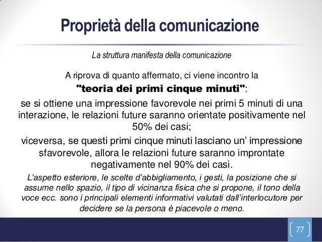 Proprietà della comunicazione                    La struttura manifesta della comunicazione            A riprova di quanto...
