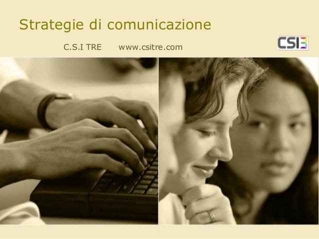 Strategie di comunicazione C.S.I TRE  www.csitre.com