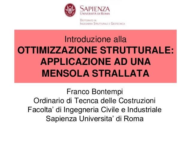 Franco Bontempi Ordinario di Tecnca delle Costruzioni Facolta' di Ingegneria Civile e Industriale Sapienza Universita' di ...