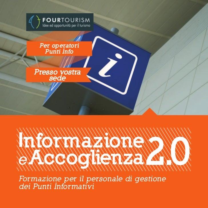 Per operatori       Punti Info    Presso vostra        sedeInformazionee Accoglienza                    2.0Formazione per ...
