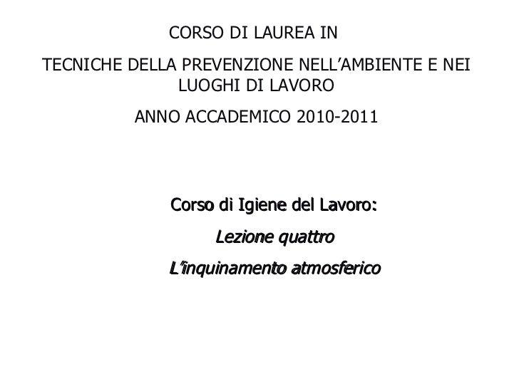 Corso di Igiene del Lavoro: Lezione quattro L'inquinamento atmosferico CORSO DI LAUREA IN  TECNICHE DELLA PREVENZIONE NELL...