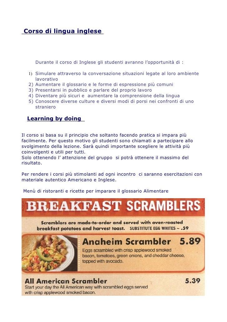 Corso di lingua inglese           Durante il corso di Inglese gli studenti avranno l'opportunità di :     1) Simulare attr...