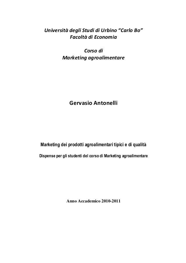"""Università degli Studi di Urbino """"Carlo Bo"""" Facoltà di Economia Corso di Marketing agroalimentare  Gervasio Antonelli  Mar..."""