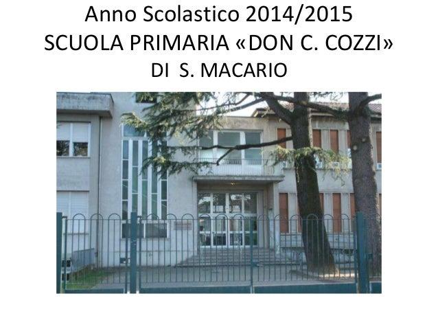 Anno Scolastico 2014/2015 SCUOLA PRIMARIA «DON C. COZZI» DI S. MACARIO