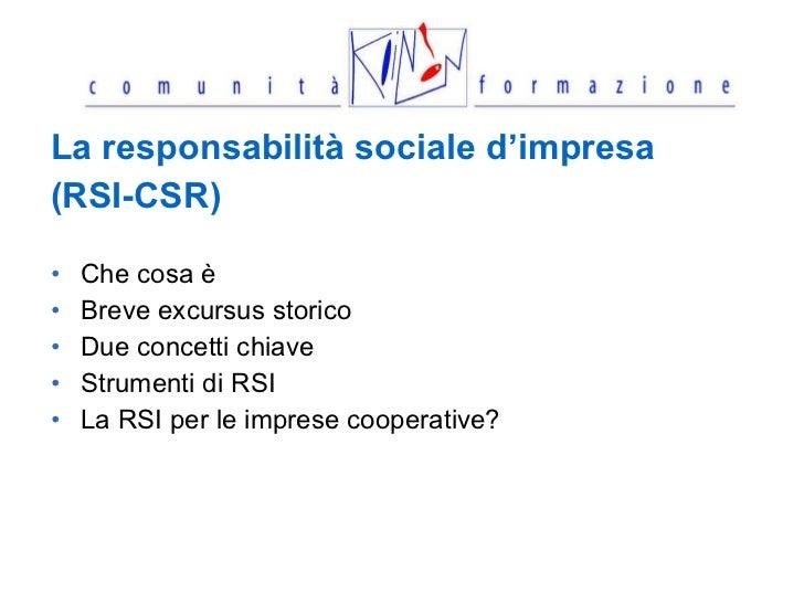 <ul><li>La responsabilità sociale d'impresa  </li></ul><ul><li>(RSI-CSR) </li></ul><ul><li>Che cosa è  </li></ul><ul><li>B...