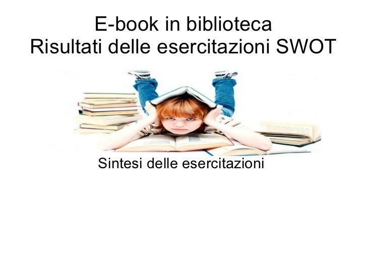 E-book in biblioteca Risultati delle esercitazioni SWOT Sintesi delle esercitazioni