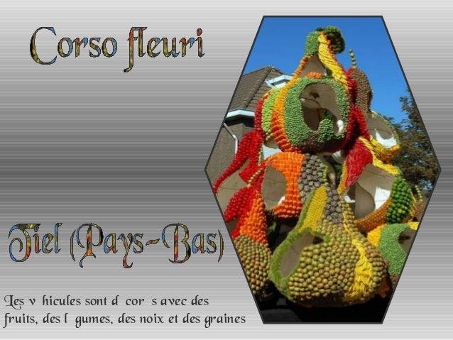 Les véhicules sont décorés avec desfruits, des légumes, des noix et des graines