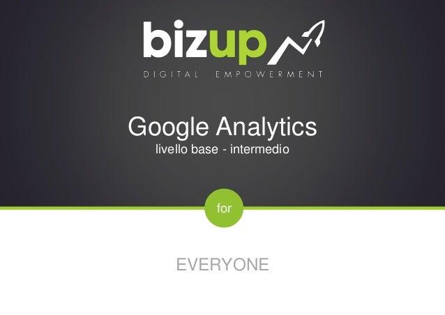 for Google Analytics livello base - intermedio EVERYONE
