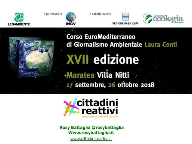 Le inchieste multimediali tra cambiamenti climatici e risorse ambientali Rosy Battaglia @rosybattaglia Www.rosybattaglia.i...