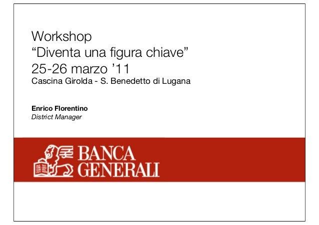 """Workshop """"Diventa una figura chiave"""" 25-26 marzo '11 Cascina Girolda - S. Benedetto di Lugana Enrico Florentino District Ma..."""