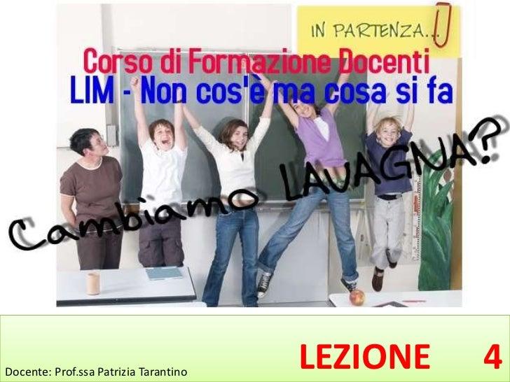 Docente: Prof.ssa Patrizia Tarantino                                       LEZIONE   4