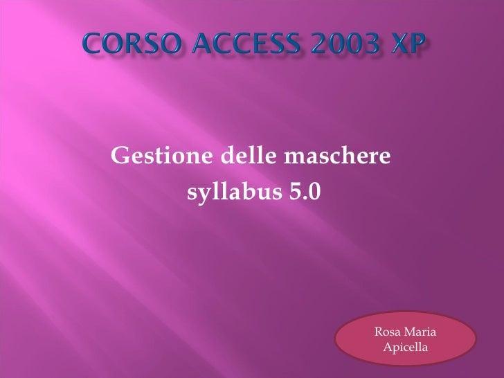 Gestione delle maschere  syllabus 5.0 Rosa Maria Apicella