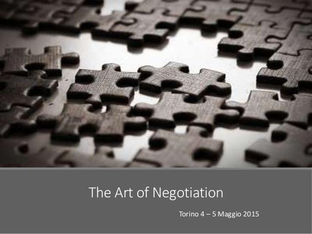 The Art of Negotiation Torino 4 – 5 Maggio 2015