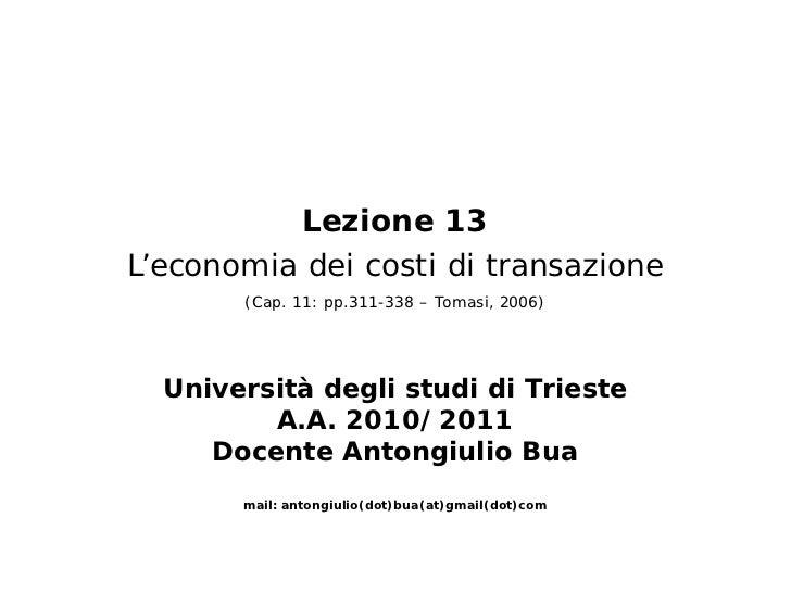 Lezione 13L'economia dei costi di transazione       (Cap. 11: pp.311-338 – Tomasi, 2006)  Università degli studi di Triest...