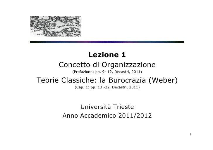 Lezione 1      Concetto di Organizzazione         (Prefazione: pp. 9- 12, Decastri, 2011)Teorie Classiche: la Burocrazia (...
