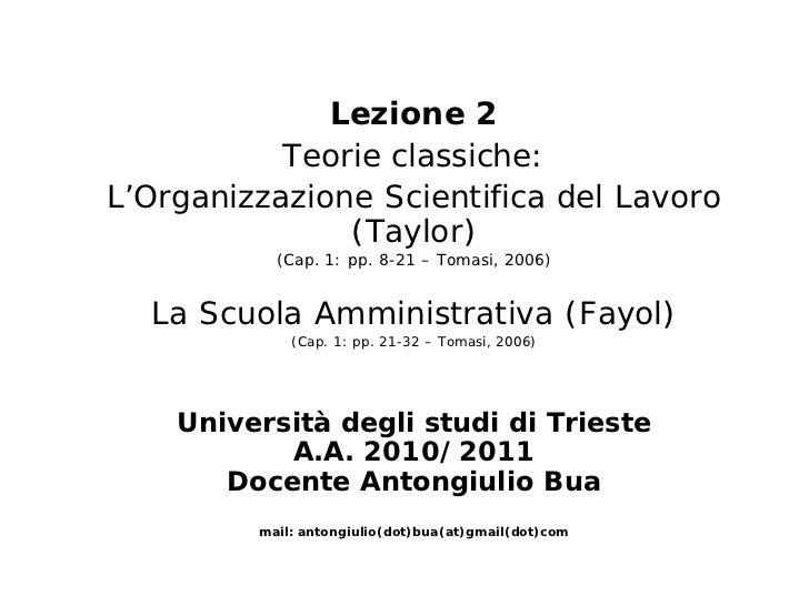 Lezione 2           Teorie classiche:L'Organizzazione Scientifica del Lavoro               (Taylor)           (Cap. 1: pp....